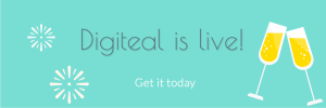 Digiteal is live